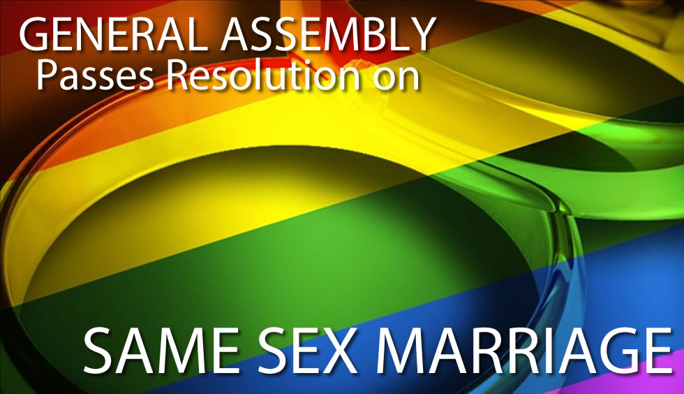 General Assembly Passes Resolution on Same Sex Marriage