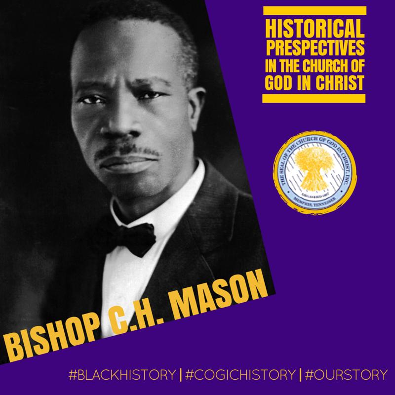 4f04c73fe058 COGIC History: Bishop C.H. Mason – Church Of God In Christ