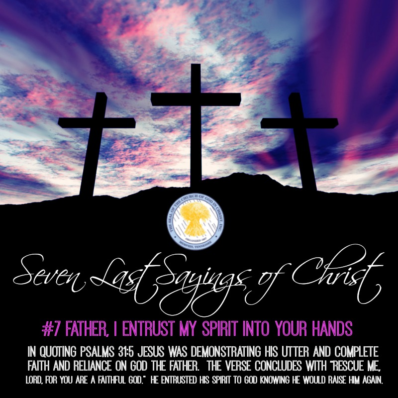 7 Father I Entrust My Spirit Into Your Hands