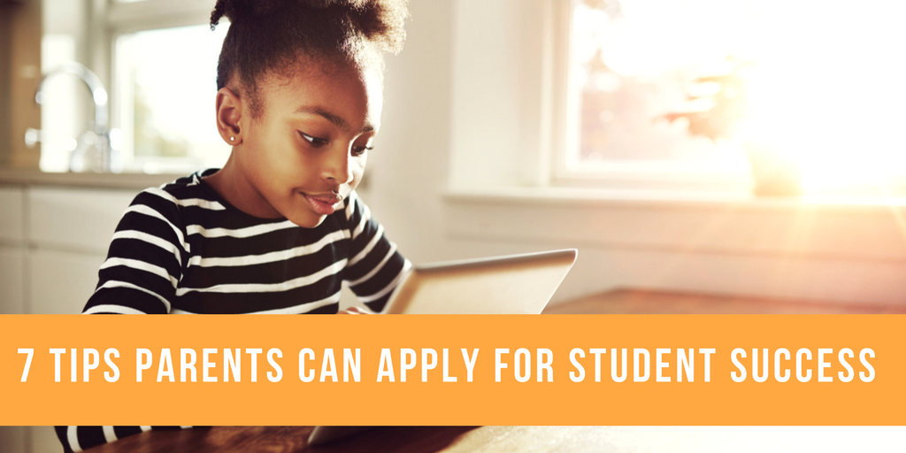 7 Tips Parents Can Apply for Student Success